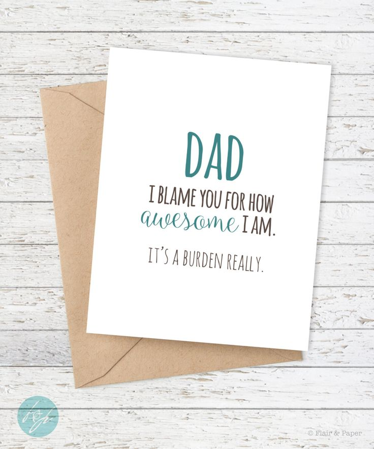 Funny Father's Day Card - Dad Birthday Card - Dad I blame you for how awesome I am. It's a burden really. by FlairandPaper on Etsy