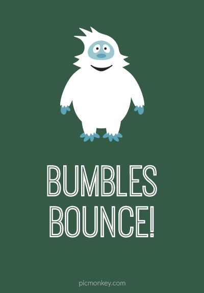 Get Bumble and other Rudolph the Red-Nosed Reindeer inspired graphics at PicMonkey!