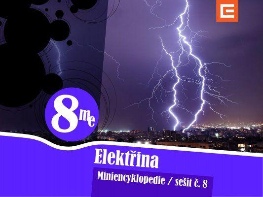 Miniencyklopedie 8 Elektřina Vysvětlení pojmu elektřina, vodivost, odpověď na otázky, proč jsou kovy nejlepší vodiče, co jsou polovodiče a jak se chová proud v kapalinách a plynech.