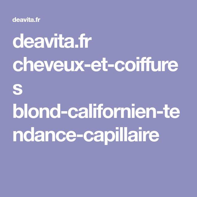 deavita.fr cheveux-et-coiffures blond-californien-tendance-capillaire