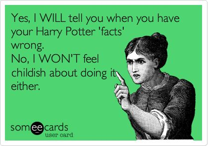 And YES, they are FACTS. I don't care if it's from a fictional book.
