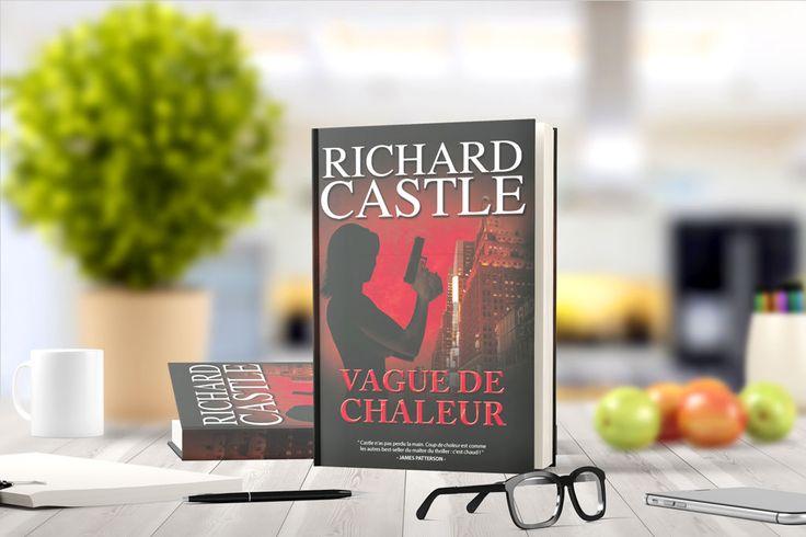 «Vague de chaleur» de Richard Castle   Résumé: e premier roman de Richard Castle pour les fans de la série télévisée : suspense, humour, action et romance. Un magnat de l'immobilier est retrouvé mort au pied de son immeuble de Manhattan. Et visiblement, il a eu de l'aide pour passer par-dessus la rambarde… Une …