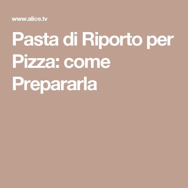 Pasta di Riporto per Pizza: come Prepararla