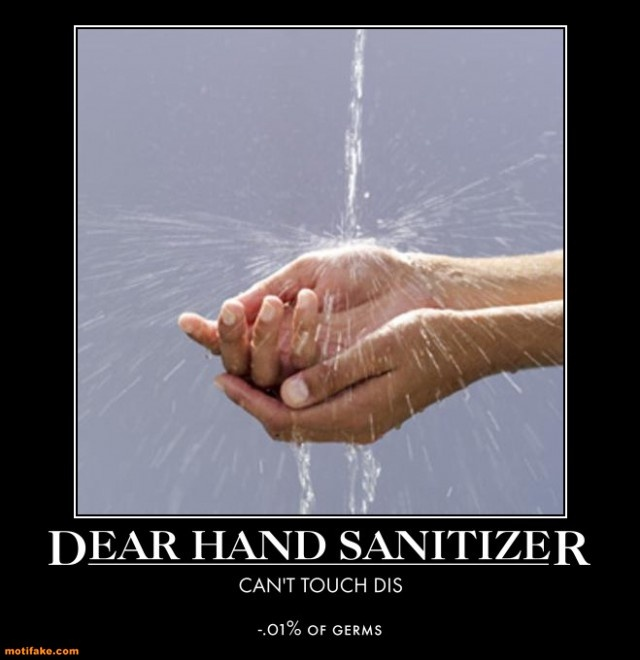 The RN in me says screw hand sanitizer- I'll wash my hands ...