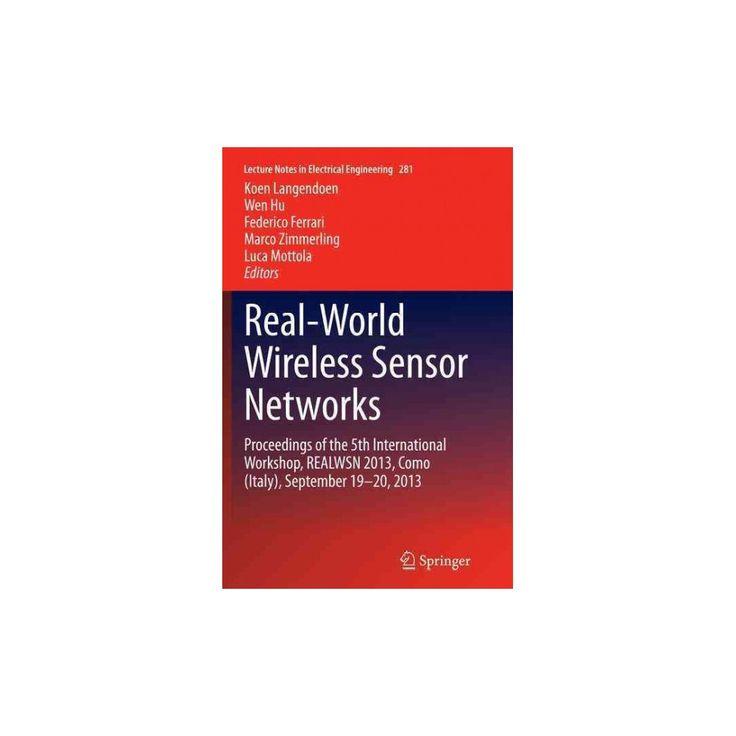 Real-world Wireless Sensor Networks : Proceedings of the 5th International Workshop (Reprint)