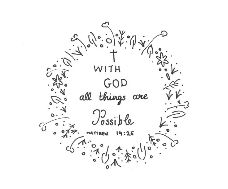 with God all things are possible Matthew 19.26