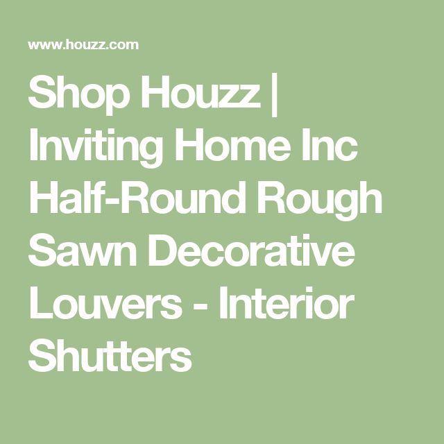 Shop Houzz | Inviting Home Inc Half-Round Rough Sawn Decorative Louvers - Interior Shutters
