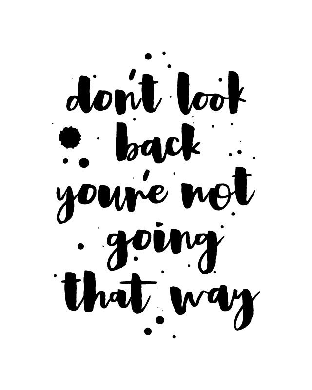 Printable Art Don T Look Back You Re Not Going That Etsy Motivational Prints Quote Prints Printable Art