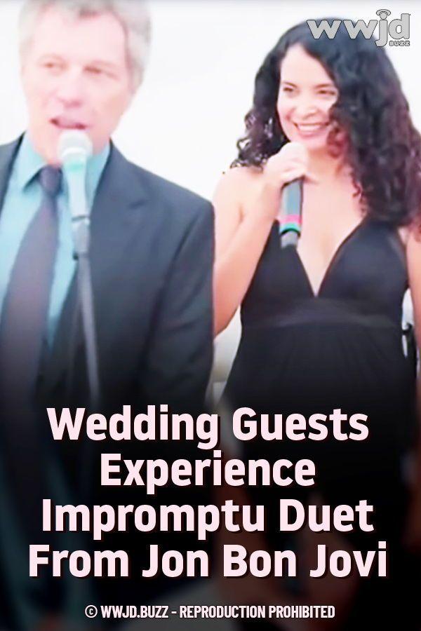 Wedding Guests Experience Impromptu Duet From Jon Bon Jovi Jon Bon Jovi Bon Jovi Songs To Sing