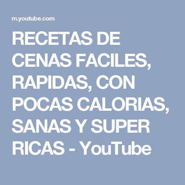 RECETAS DE CENAS FACILES, RAPIDAS, CON POCAS CALORIAS, SANAS Y SUPER RICAS - YouTube