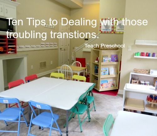 Ten Tips to Dealing with Those Troubling Transitions by Teach Preschool