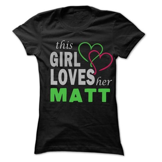 This Girl Love Her MATT - 99 Cool Name Shirt ! #name #tshirts #MATT #gift #ideas #Popular #Everything #Videos #Shop #Animals #pets #Architecture #Art #Cars #motorcycles #Celebrities #DIY #crafts #Design #Education #Entertainment #Food #drink #Gardening #Geek #Hair #beauty #Health #fitness #History #Holidays #events #Home decor #Humor #Illustrations #posters #Kids #parenting #Men #Outdoors #Photography #Products #Quotes #Science #nature #Sports #Tattoos #Technology #Travel #Weddings #Women