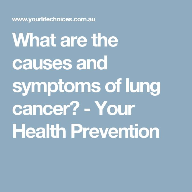 What are the causes and symptoms of lung cancer? - Your Health Prevention