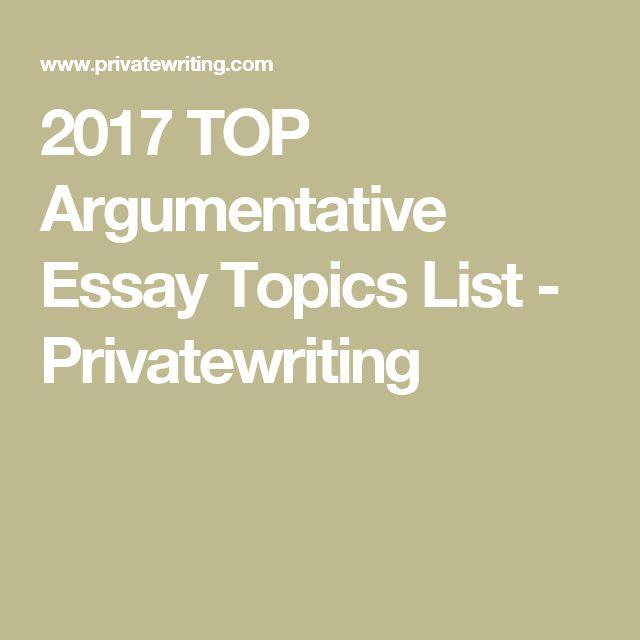 top 10 argumentative essay topics