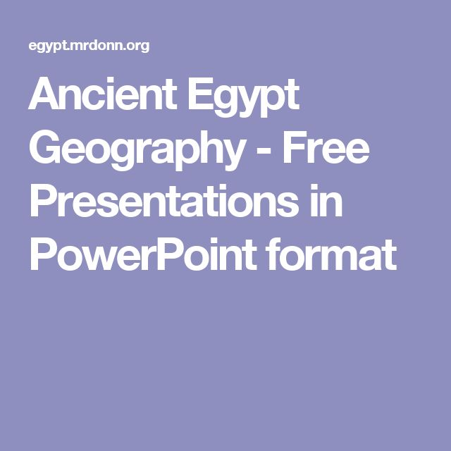 Ancient Egypt Geography - Free Presentations in PowerPoint format