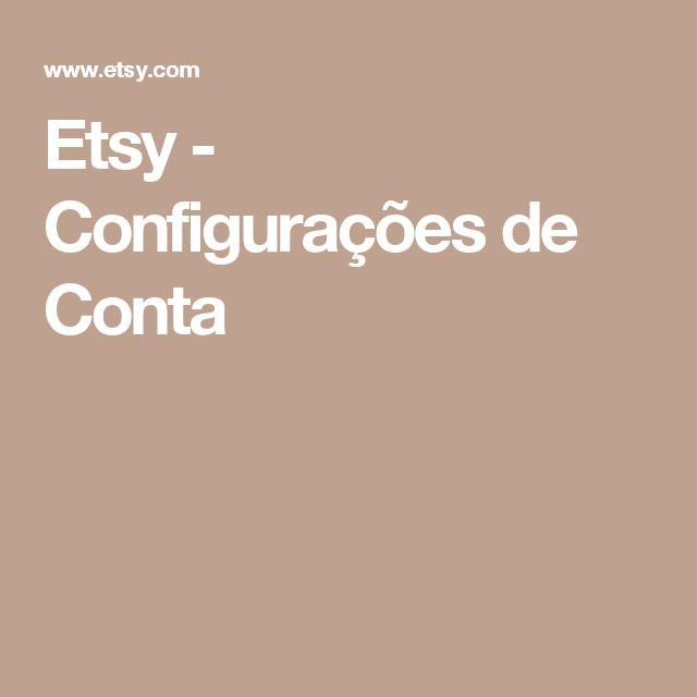 Etsy - Configurações de Conta