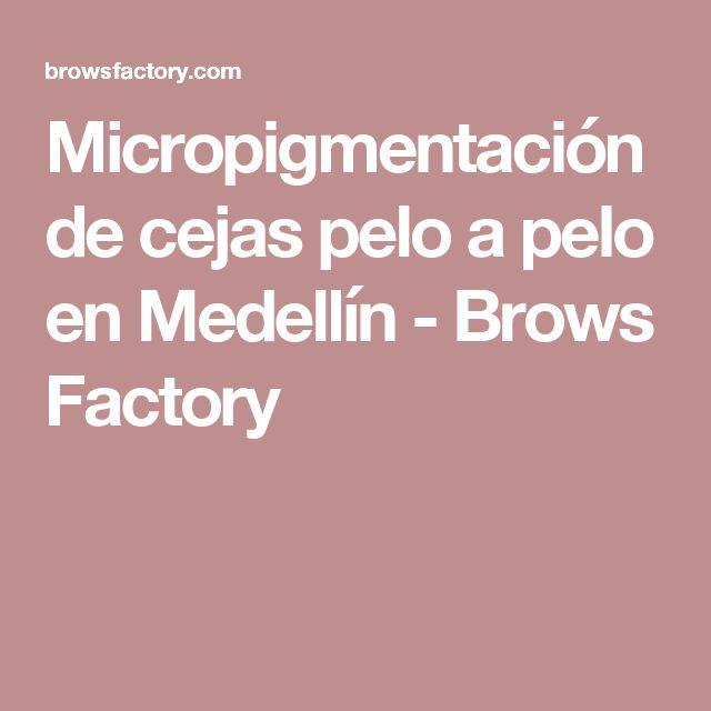 Micropigmentación de cejas pelo a pelo en Medellín - Brows Factory