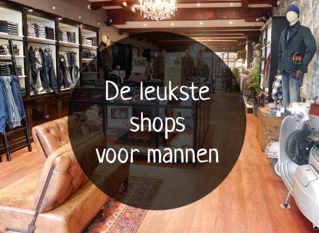 De leukste shops voor mannen