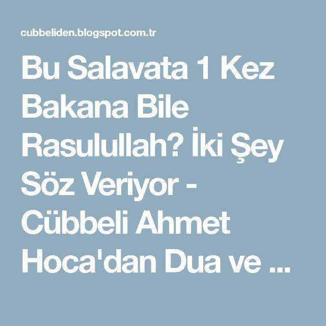 Bu Salavata 1 Kez Bakana Bile Rasulullahﷺ İki Şey Söz Veriyor - Cübbeli Ahmet Hoca'dan Dua ve Zikirler