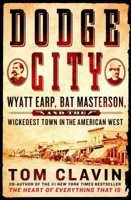 Dodge City: Wyatt Earp, Bat Masterson, and the Wickedest Town in the American West | Tom Clavin | February 28th 2017 | Dodge City tells the true story of their friendship, romances, gunfights, and adventures, along with the remarkable cast of characters they encountered along the way. #nonfiction #2017