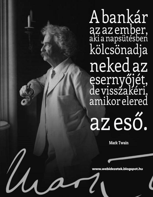 mark+twain+bankár+képes+idézet+idézetek+2014.jpg (600×771)