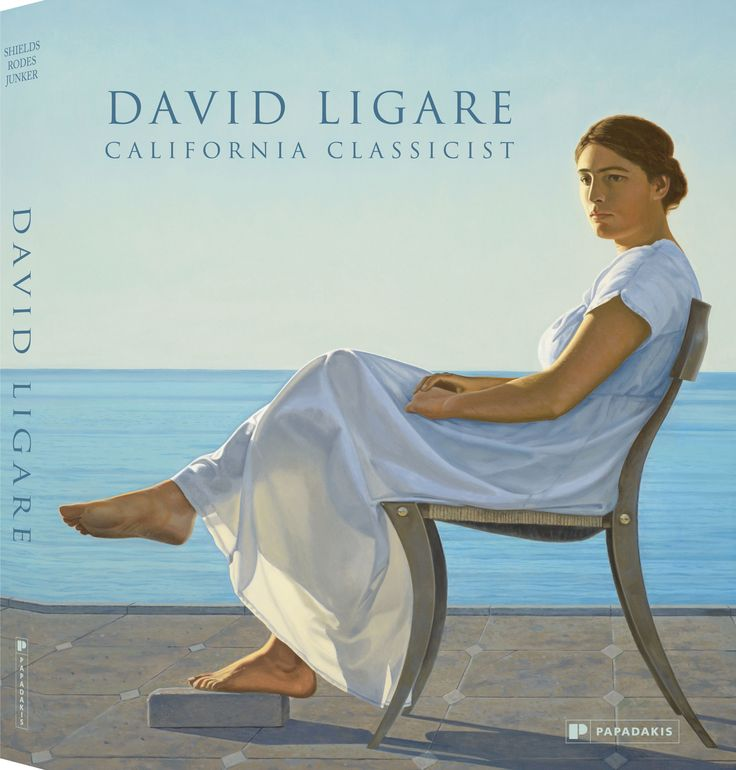David Ligare – California Classicist by Scott A. Shields, David Rodes and Patricia Junker