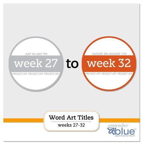 Project Life Freebie: Word Art Titles Bundle Weeks 27-32