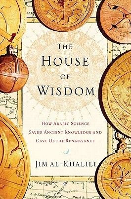 The House of Wisdom: How Arabic Science Saved Ancient Knowledge and Gave Us the Renaissance by Jim Al-Khalili.  Available in the Valencia West Campus Library.