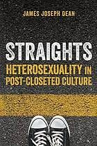 Straights : heterosexuality in post-closeted culture