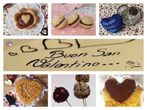 DOLCI idee per San Valentino - raccolta ricette