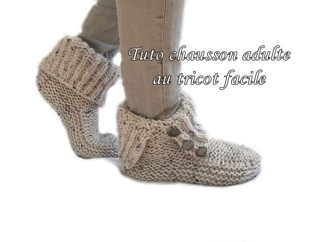 TUTO CHAUSSON CHAUSSETTE ADULTE AU TRICOT adult tutorial slipper sock knitting easy