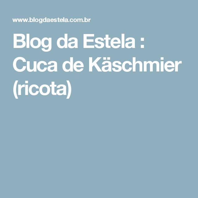 Blog da Estela : Cuca de Käschmier (ricota)