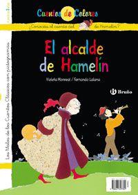 El alcalde de Hamelín. Cuenta la historia del alcalde de la ciudad de Hamelín y por qué se llenó su ciudad de ratas...
