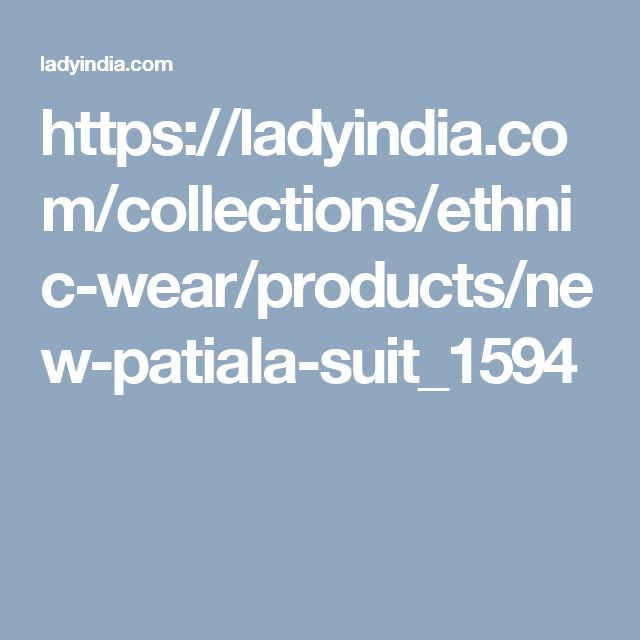 https://ladyindia.com/collections/ethnic-wear/products/new-patiala-suit_1594