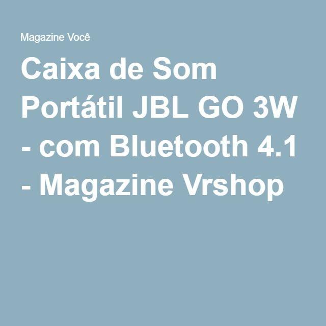 Caixa de Som Portátil JBL GO 3W - com Bluetooth 4.1 - Magazine Vrshop