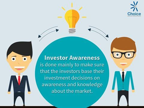 Investor Awareness is done mainly to make sure that the investors base their investment decisions on awareness and knowledge about the market.
