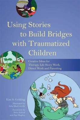 Using Stories To Build Bridges With Traumatized Children - Book Review - SocialWorker.com