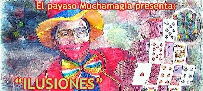 """El Payaso Muchamagia """"Ilusiones"""""""