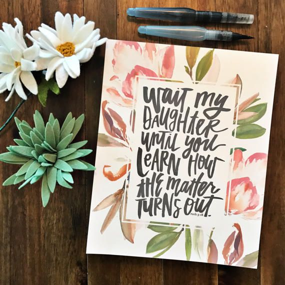 Wait My Daughter Ruth 3:18 Scripture Print Hand Lettered