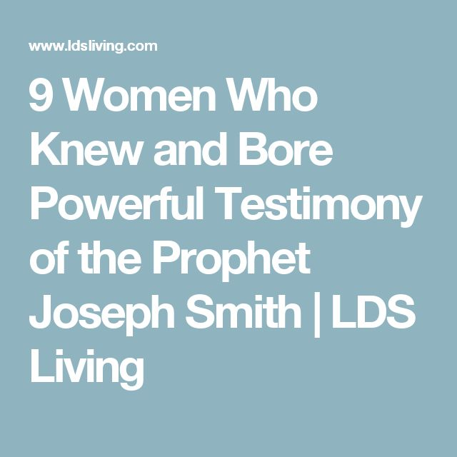 9 Women Who Knew and Bore Powerful Testimony of the Prophet Joseph Smith | LDS Living