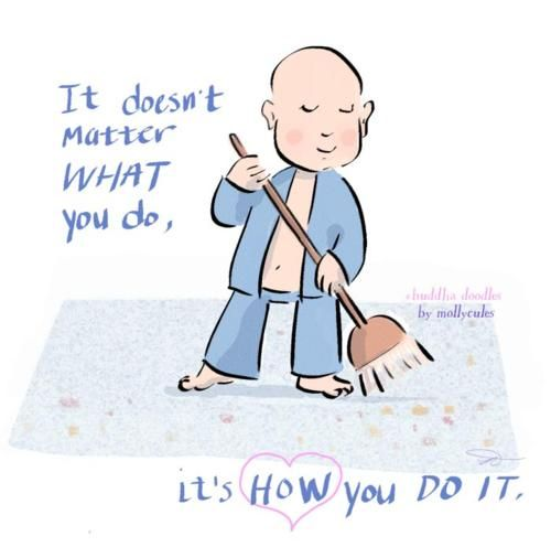 Buddha Doodle - It doesn't matter WHAT you do, it's HOW you do it.