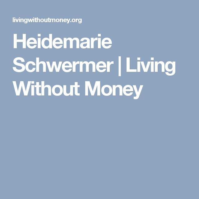 Heidemarie Schwermer  | Living Without Money