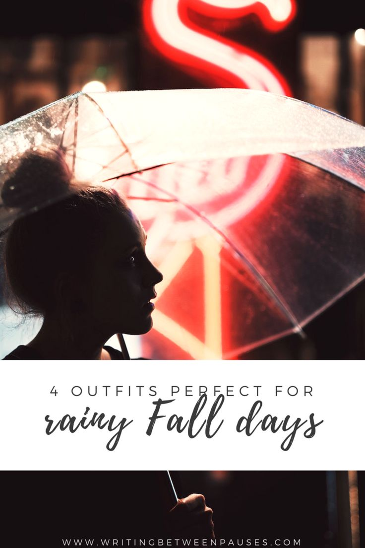 4 Outfits Perfect for Rainy Fall Days   Writing Between Pauses
