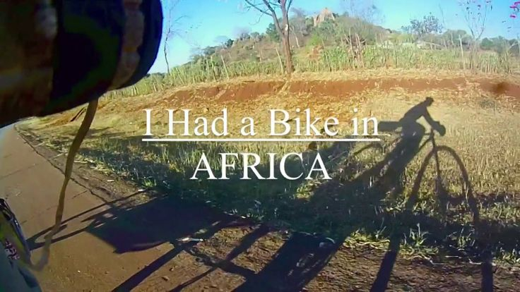 I Had a Bike in Africa. Recollection of a bicycle journey through the heart of Africa... majestic wildlife, dramatic scenery and warm smiles...