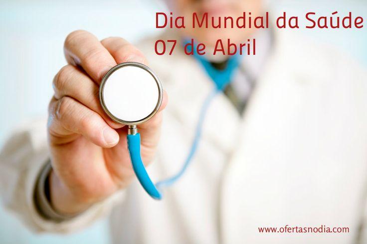 Hoje é Dia Mundial da Saúde. Cuide de si!  >>> www.ofertasnodia.com <<<