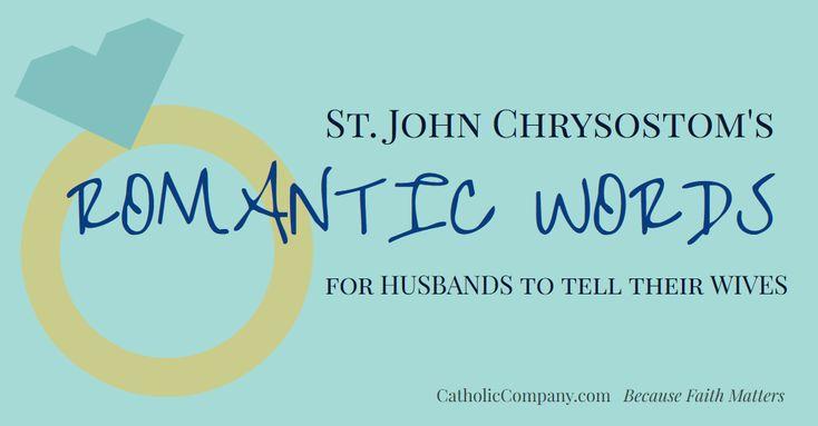 St. John Chrysostom's Romantic Words for Husbands to Tell Their Wives