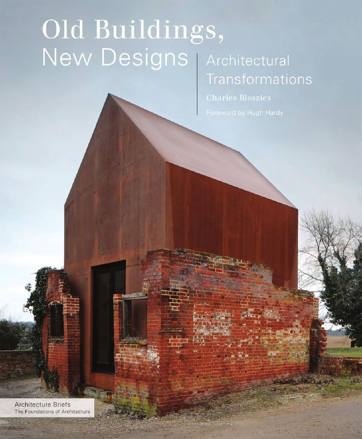 Old Buildings, New Designs  Architecture Briefs The Foundations of Architecture