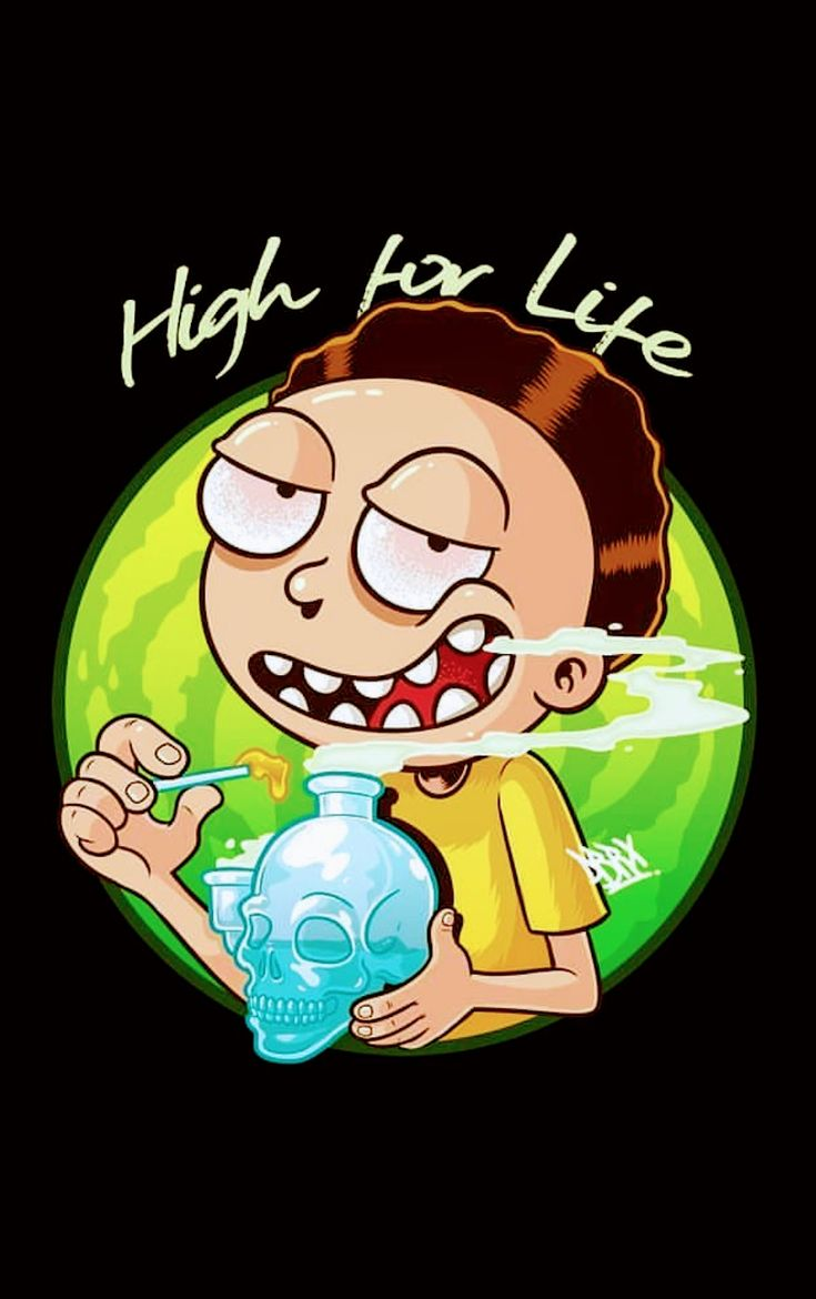 Trippy Wallpaper Iphone X Rick And Morty X High For Life Rick And Morty In 2019