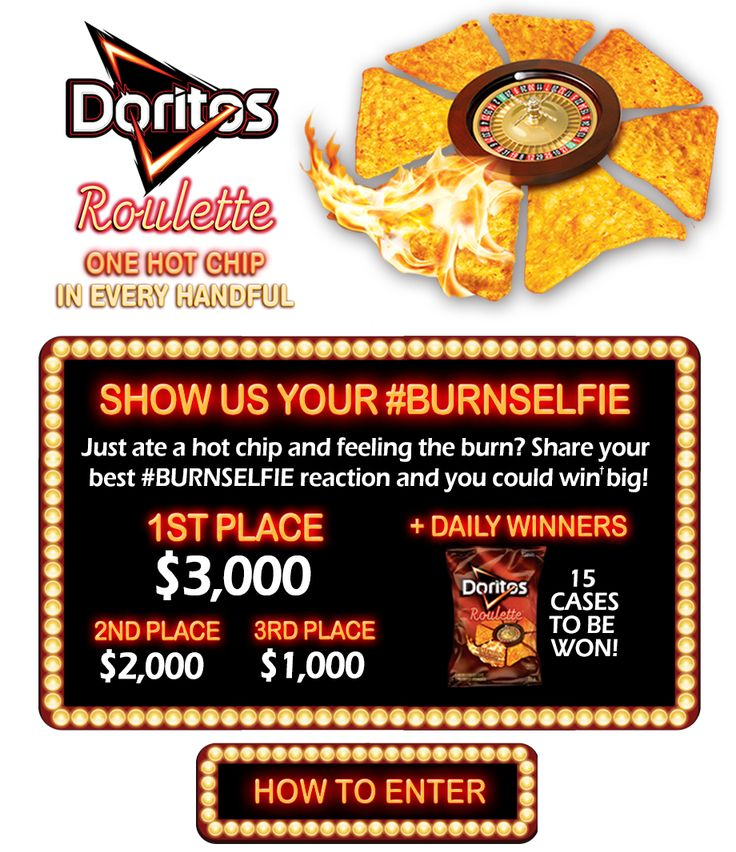 Just ate a Doritos Roulette hot chip and feeling the burn? Tweet or Instagram your best #BurnSelfie reaction for a chance to win up to $3,000 and other daily prizes!