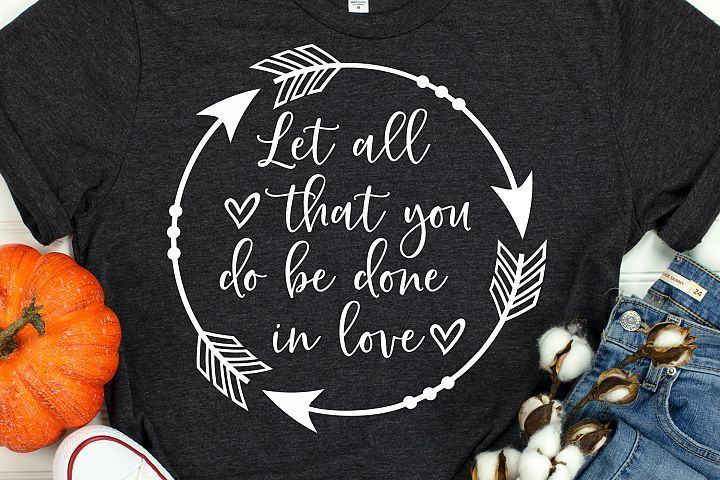 Let All that You Do Be Done in Love Svg, Scripture Svg ...